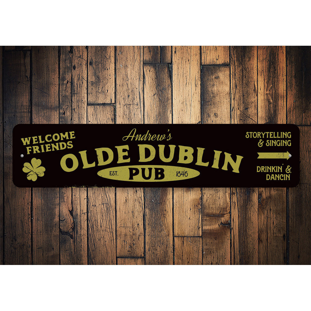 Olde Dublin Irish Pub Sign Aluminum Sign