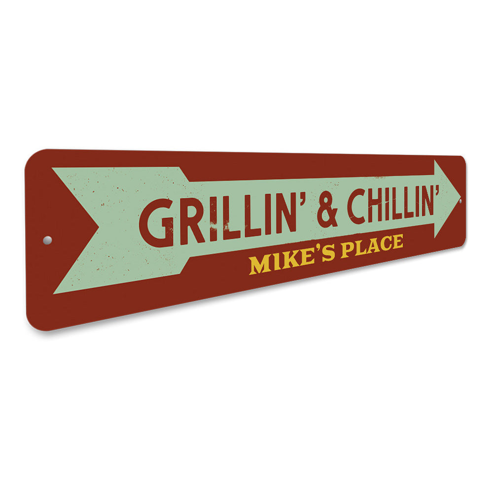 Grillin' & Chillin' Sign Aluminum Sign