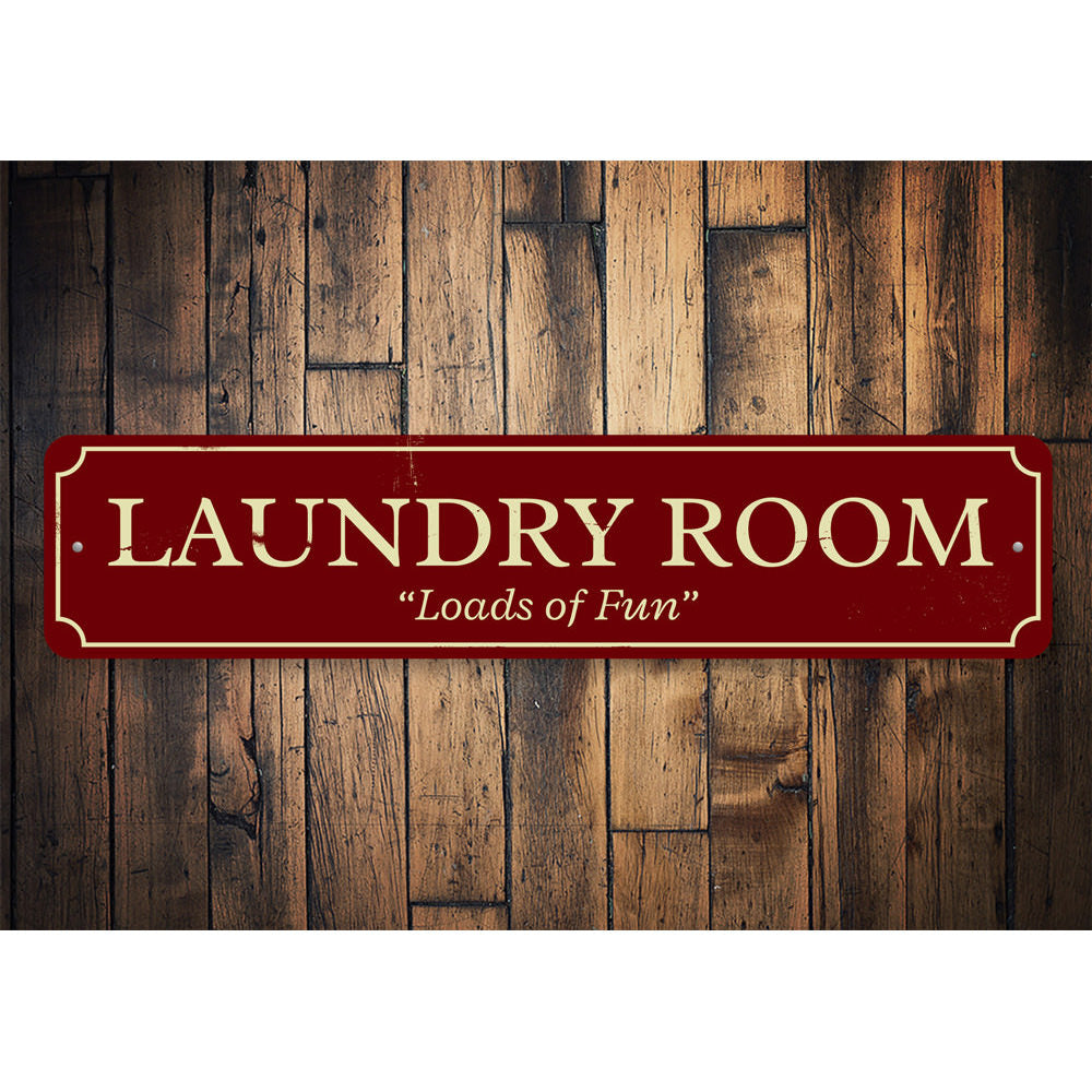 Laundry Room Loads of Fun Sign Aluminum Sign