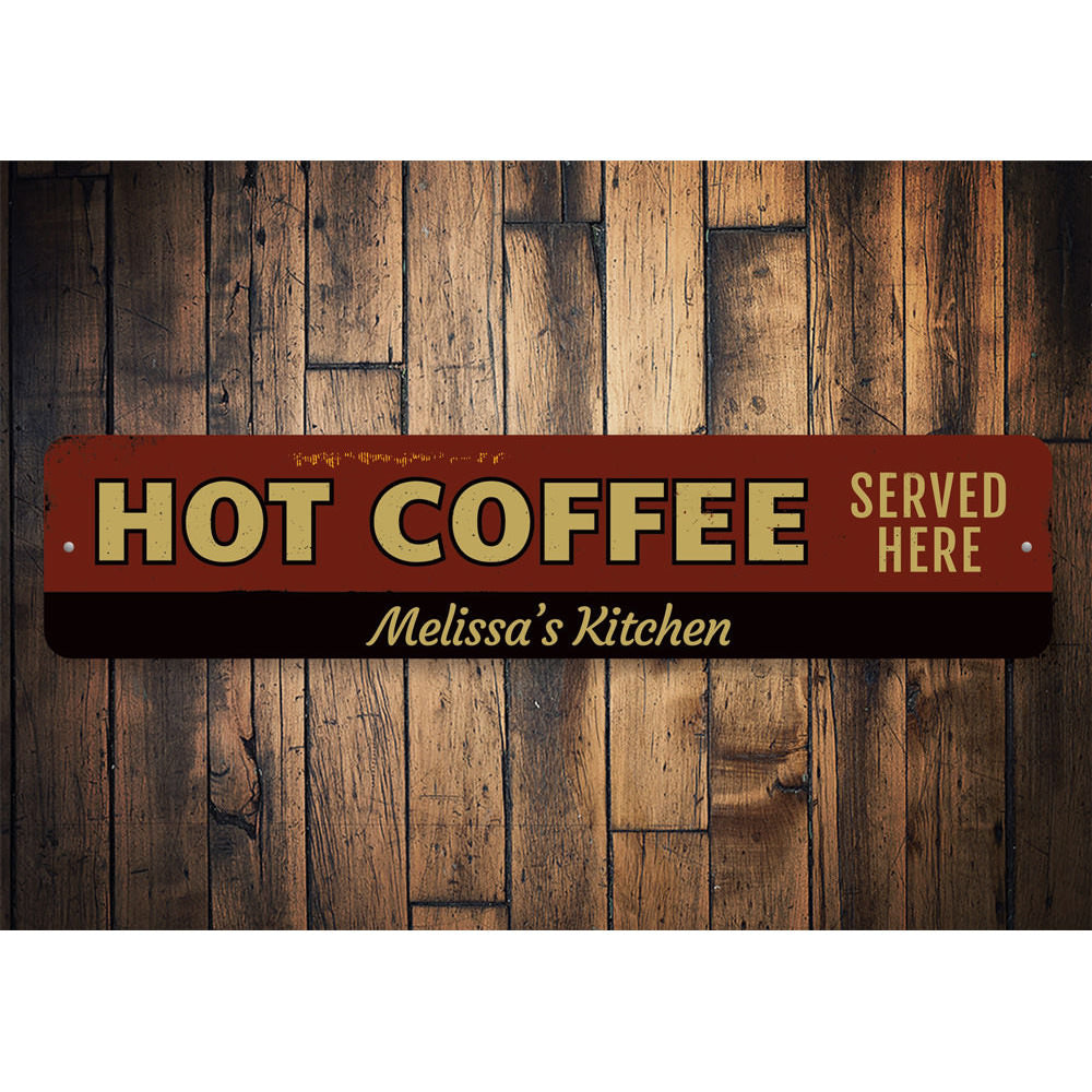 Hot Coffee Served Here Sign Aluminum Sign