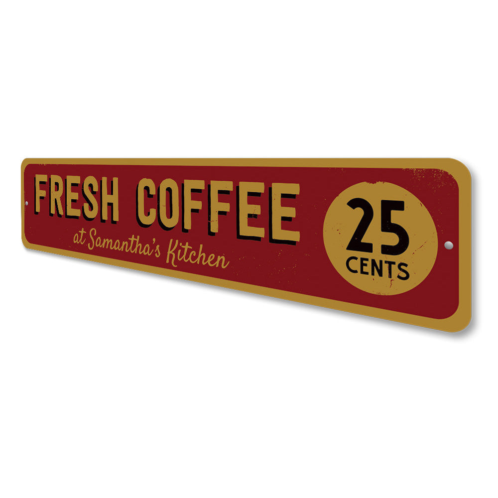 Fresh Coffee 25 Cents Sign Aluminum Sign