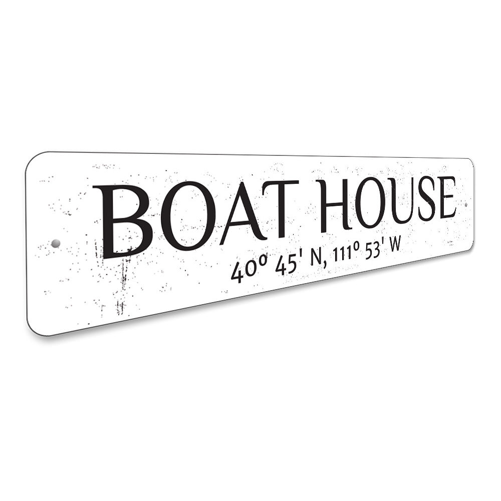 Boat House Latitude Longitude Sign Aluminum Sign