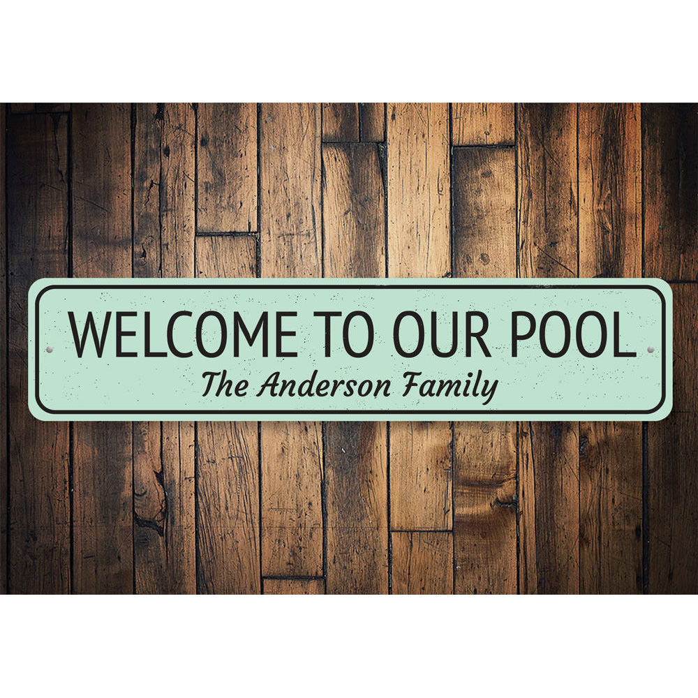 Welcome to Our Pool Sign Aluminum Sign