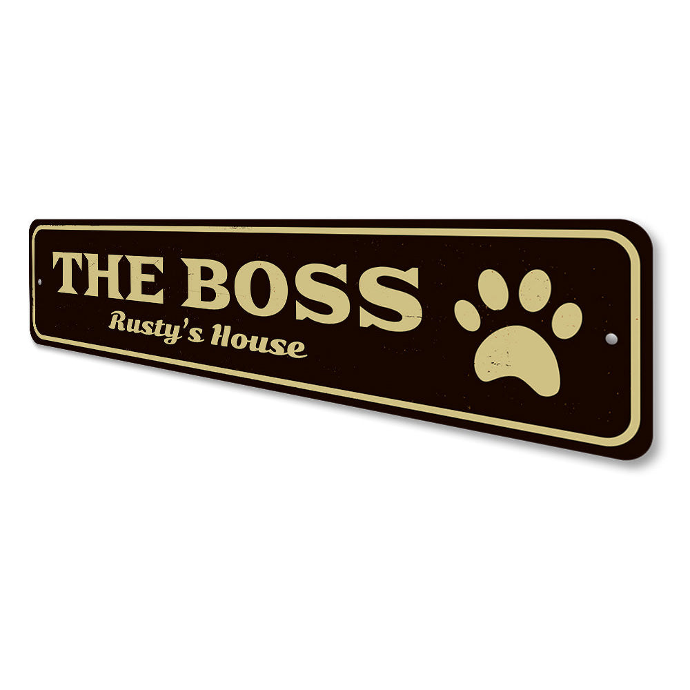 The Boss Pet Sign Aluminum Sign