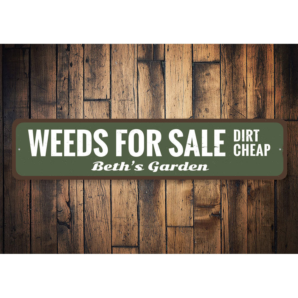 Weeds For Sale Sign Aluminum Sign