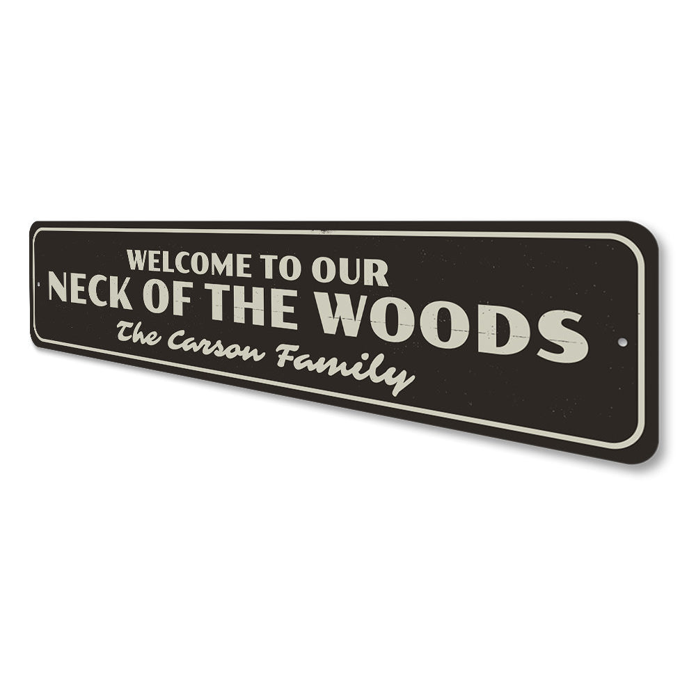 Welcome to Our Neck of the Woods Sign Aluminum Sign