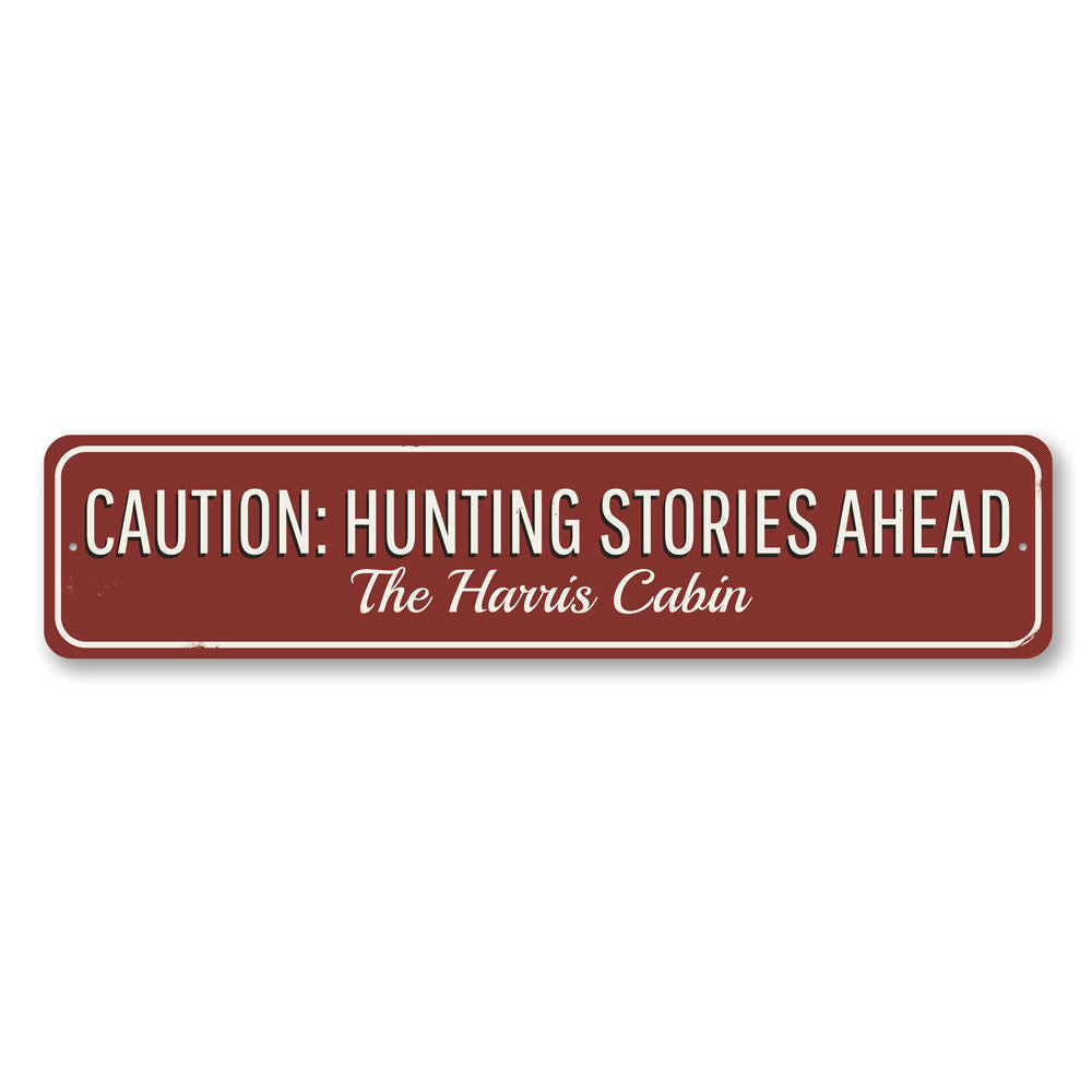 Caution Hunting Stories Sign Aluminum Sign