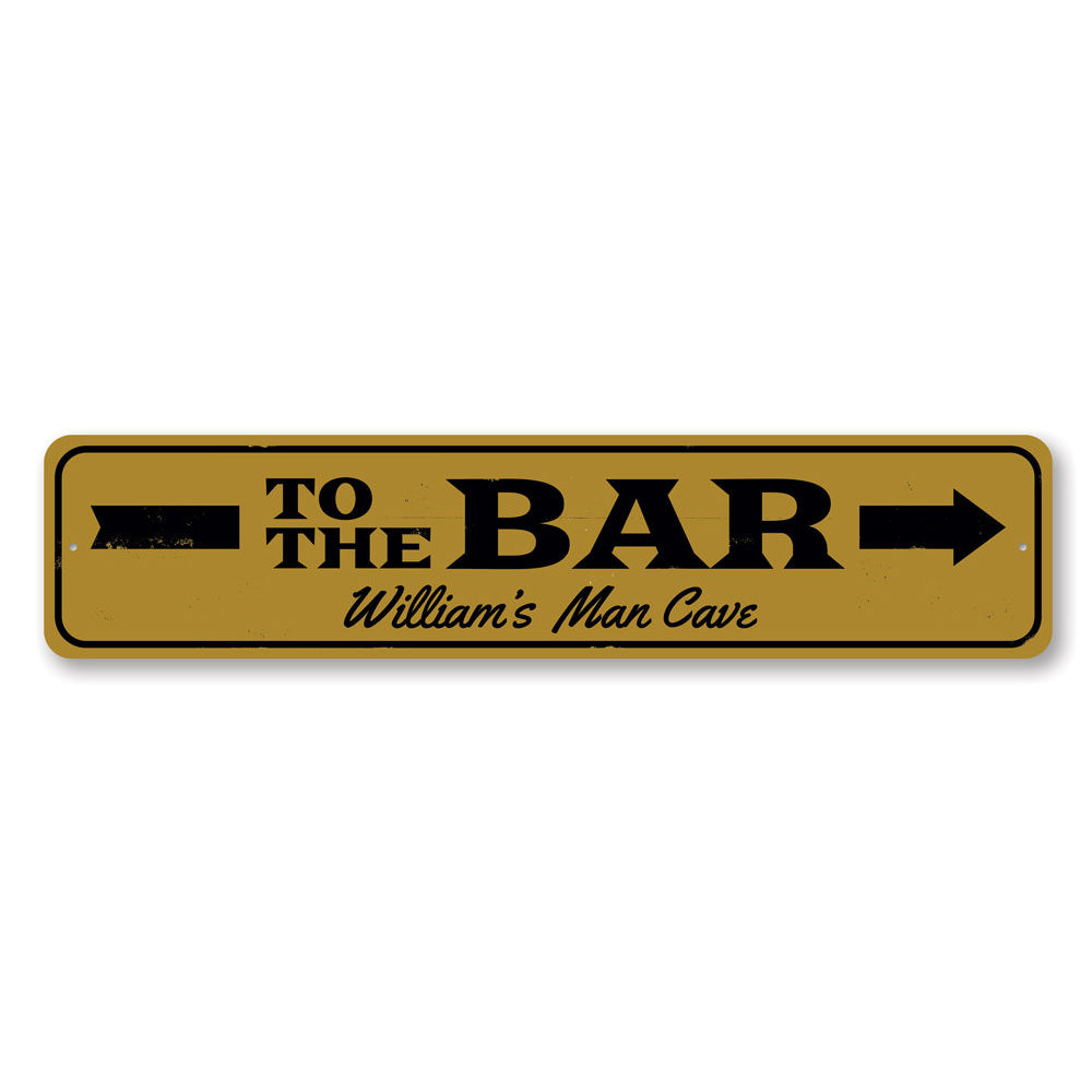To the Bar Arrow Sign Aluminum Sign