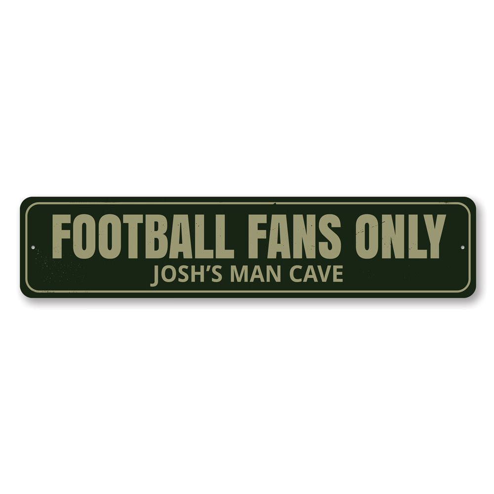 Football Fans Only Sign Aluminum Sign