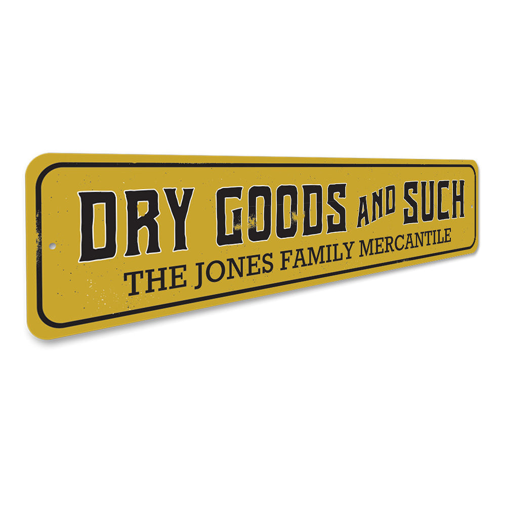Dry Goods and Such Sign Aluminum Sign