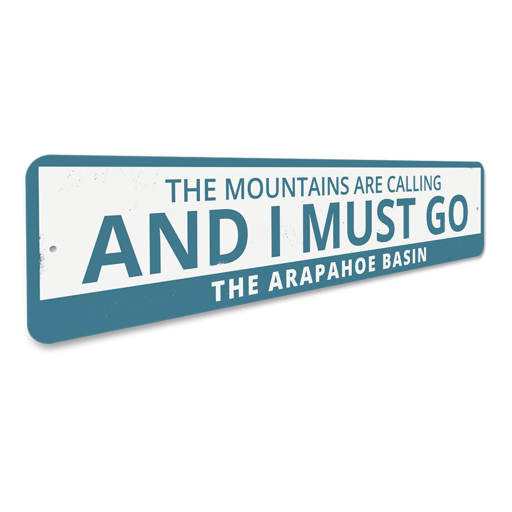 The Mountains Are Calling and I Must Go Sign Aluminum Sign