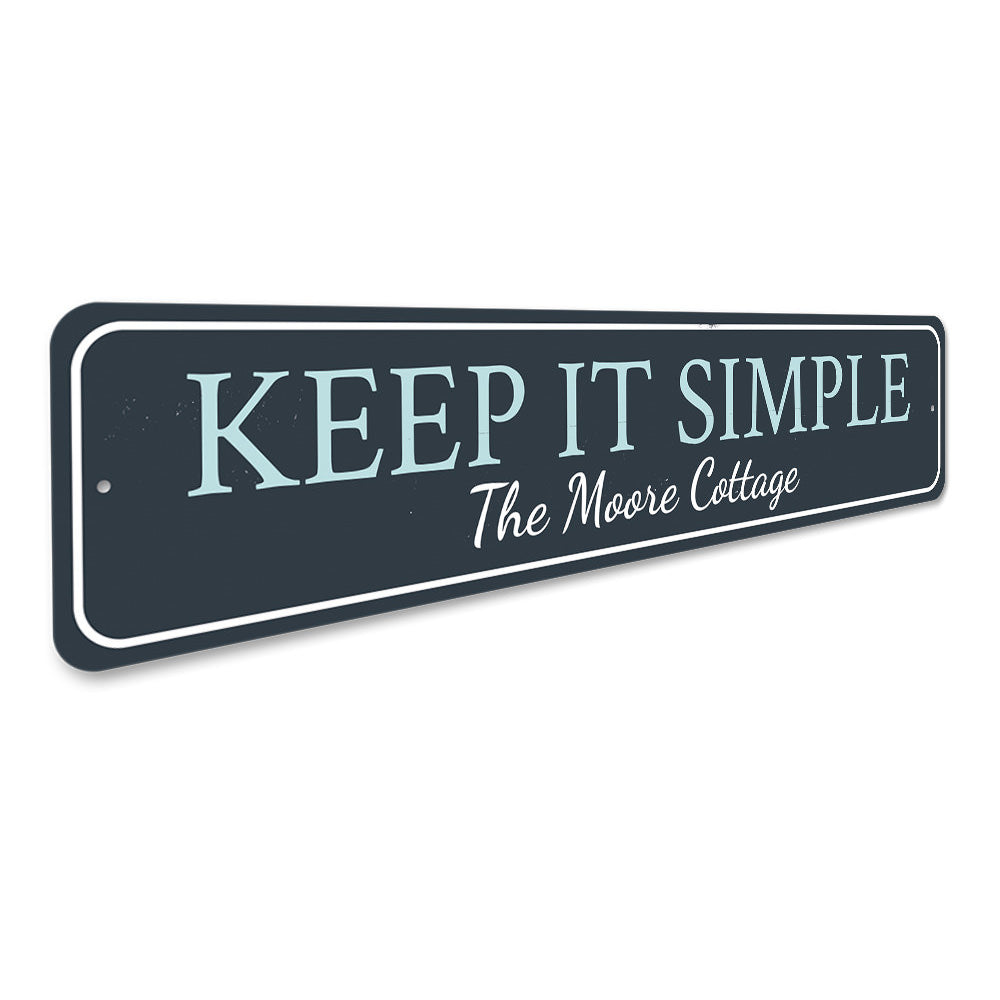 Keep It Simple Sign Aluminum Sign