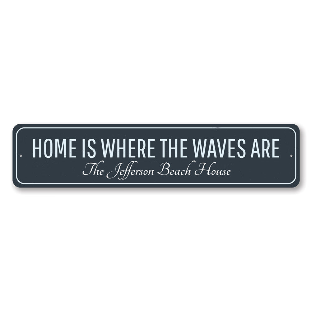 Home Is Where Waves Are Sign Aluminum Sign