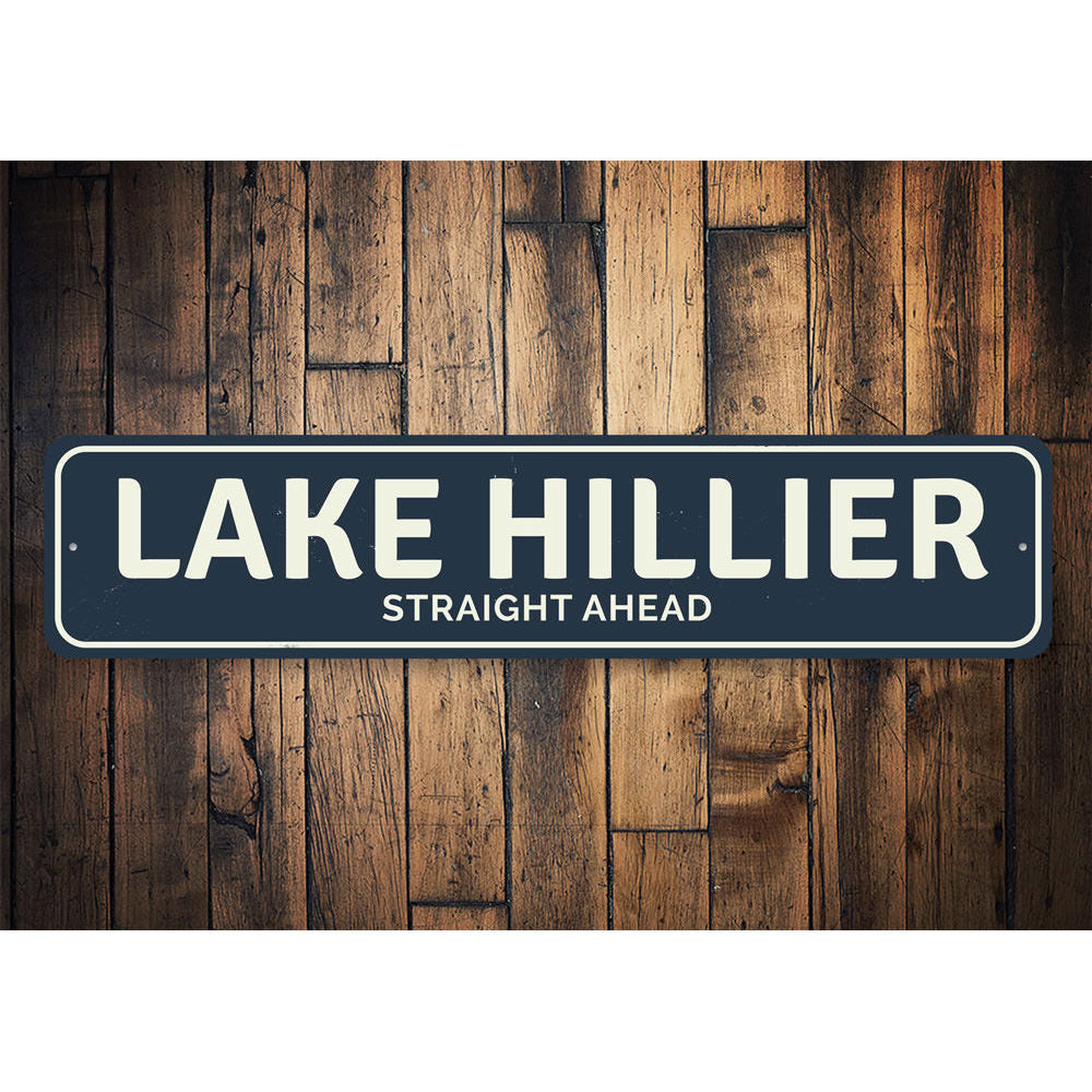 Straight Ahead Lake Sign Aluminum Sign