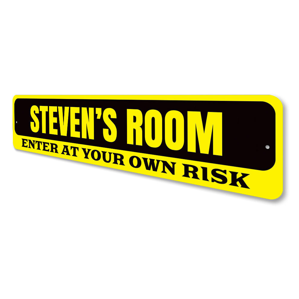 Enter At Your Own Risk Sign Aluminum Sign