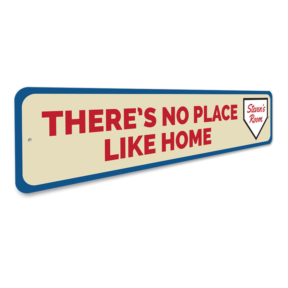 Theres No Place Like Home Sign Aluminum Sign