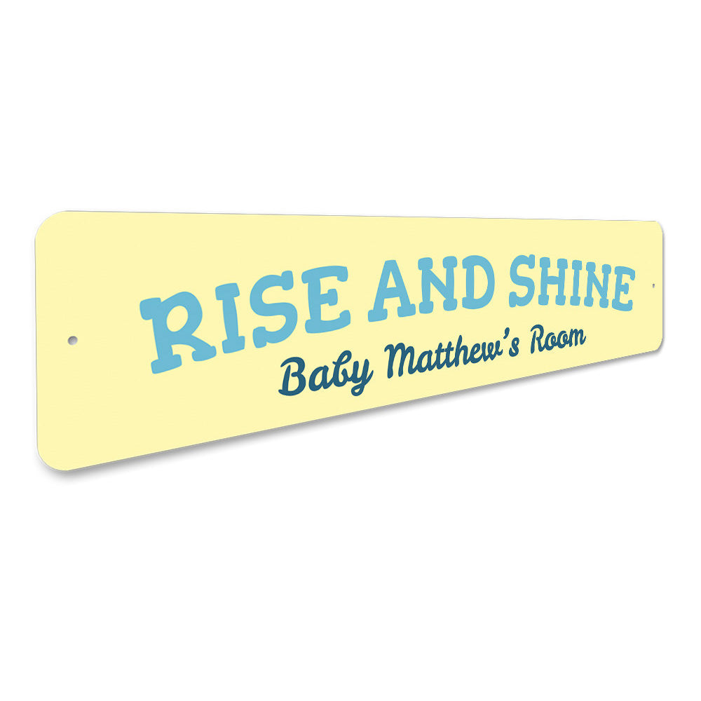 Rise and Shine Sign Aluminum Sign