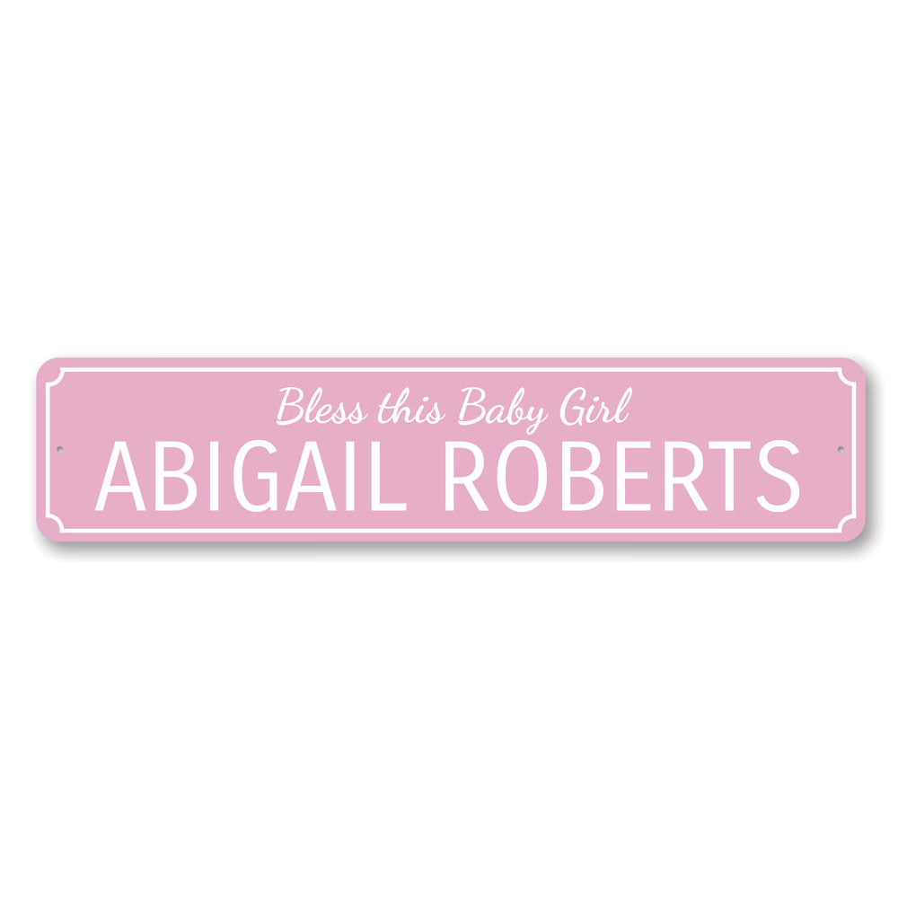 Bless This Baby Girl Sign Aluminum Sign