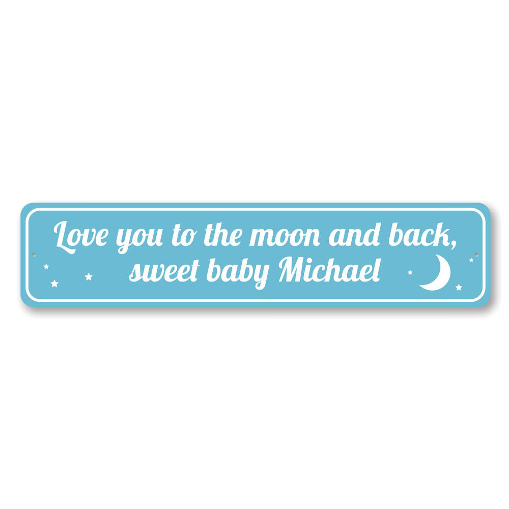 Love You To The Moon and Back Sign Aluminum Sign