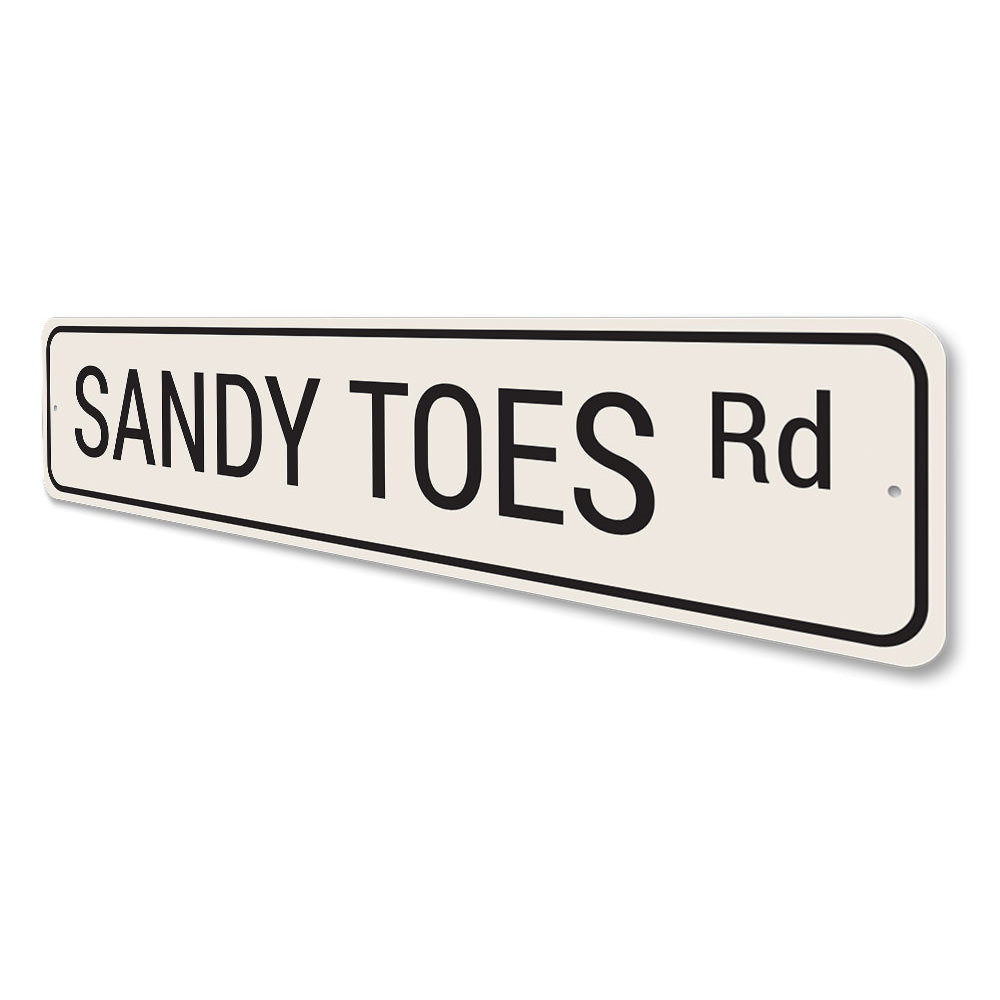 Sandy Toes Road Sign Aluminum Sign