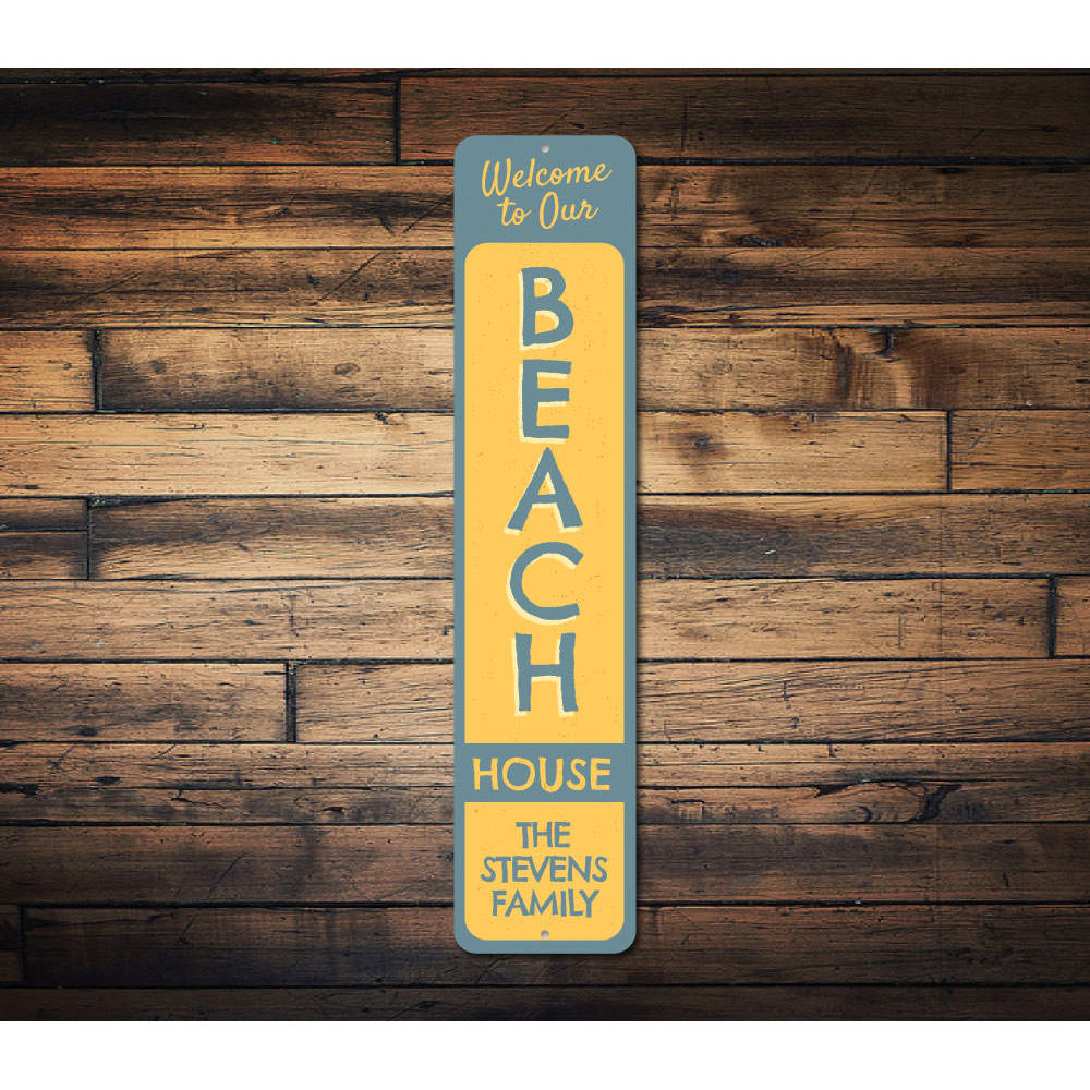 Welcome to our Beach House Vertical Sign Aluminum Sign