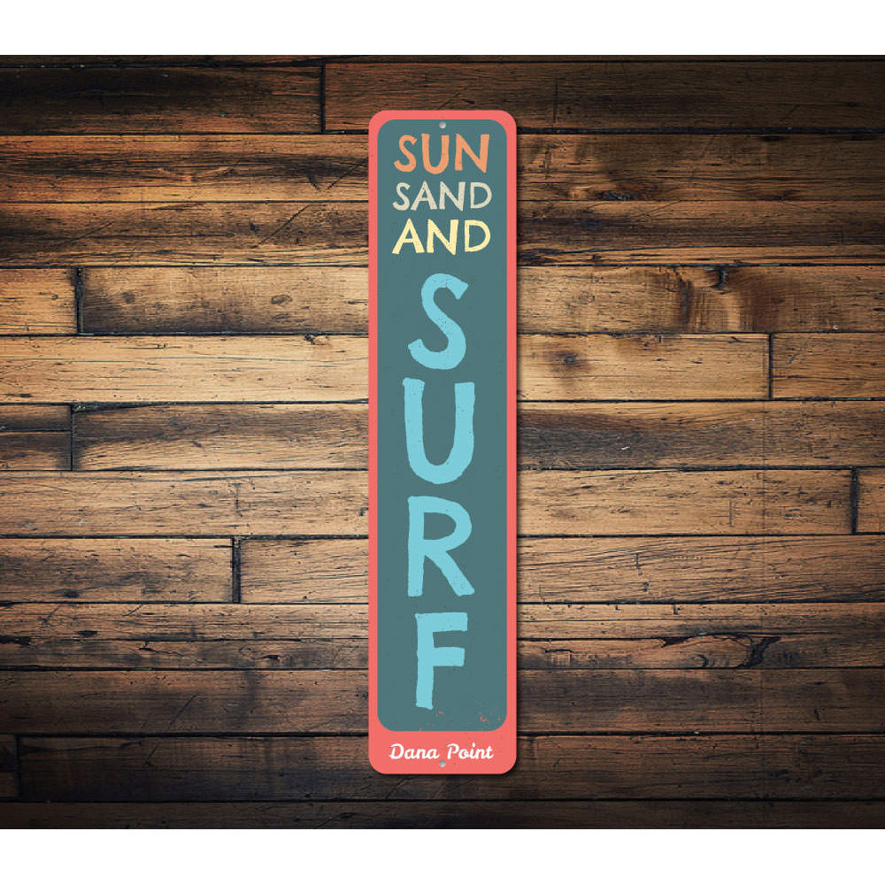 Sun Sand and Surf Vertical Sign Aluminum Sign
