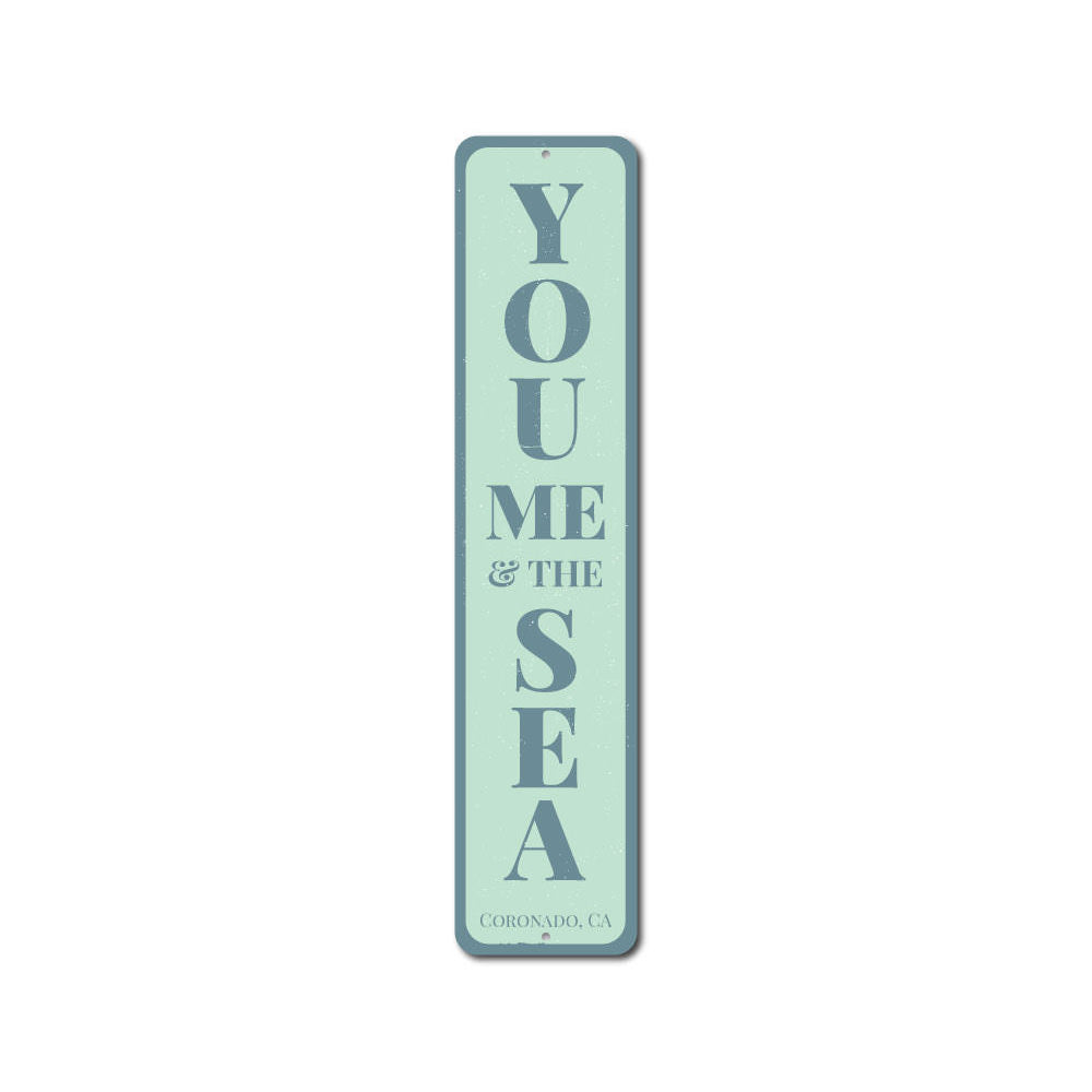 You Me & The Sea Vertical Sign Aluminum Sign