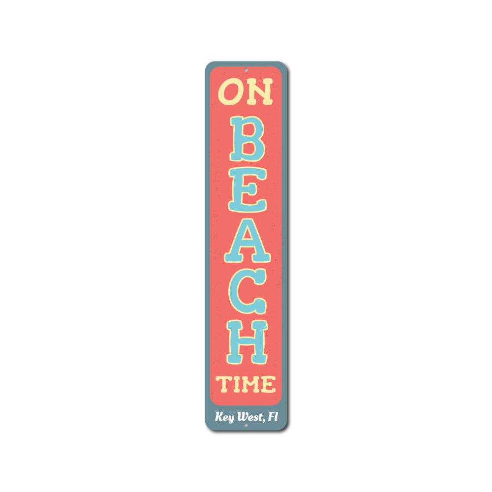 On Beach Time Vertical Sign Aluminum Sign