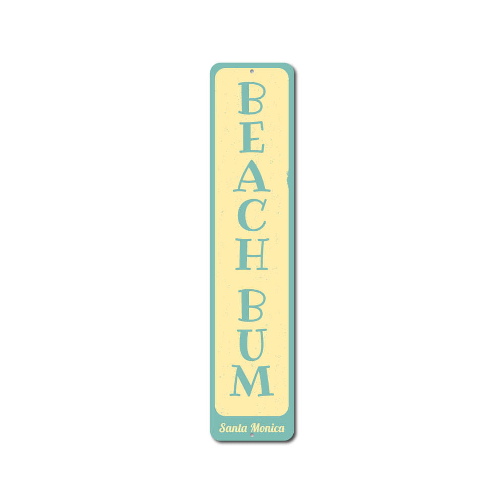 Beach Bum Vertical Sign Aluminum Sign