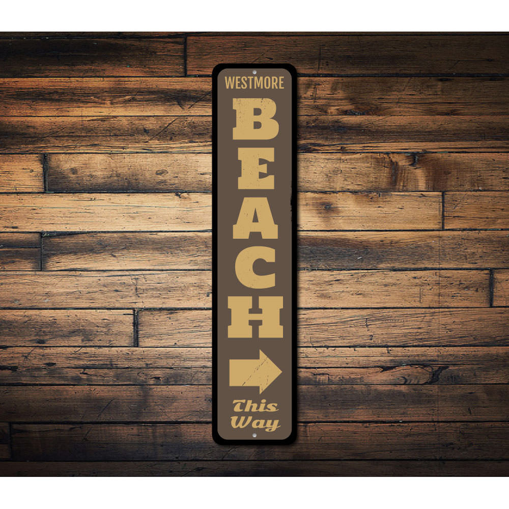 Beach This Way Vertical Sign Aluminum Sign