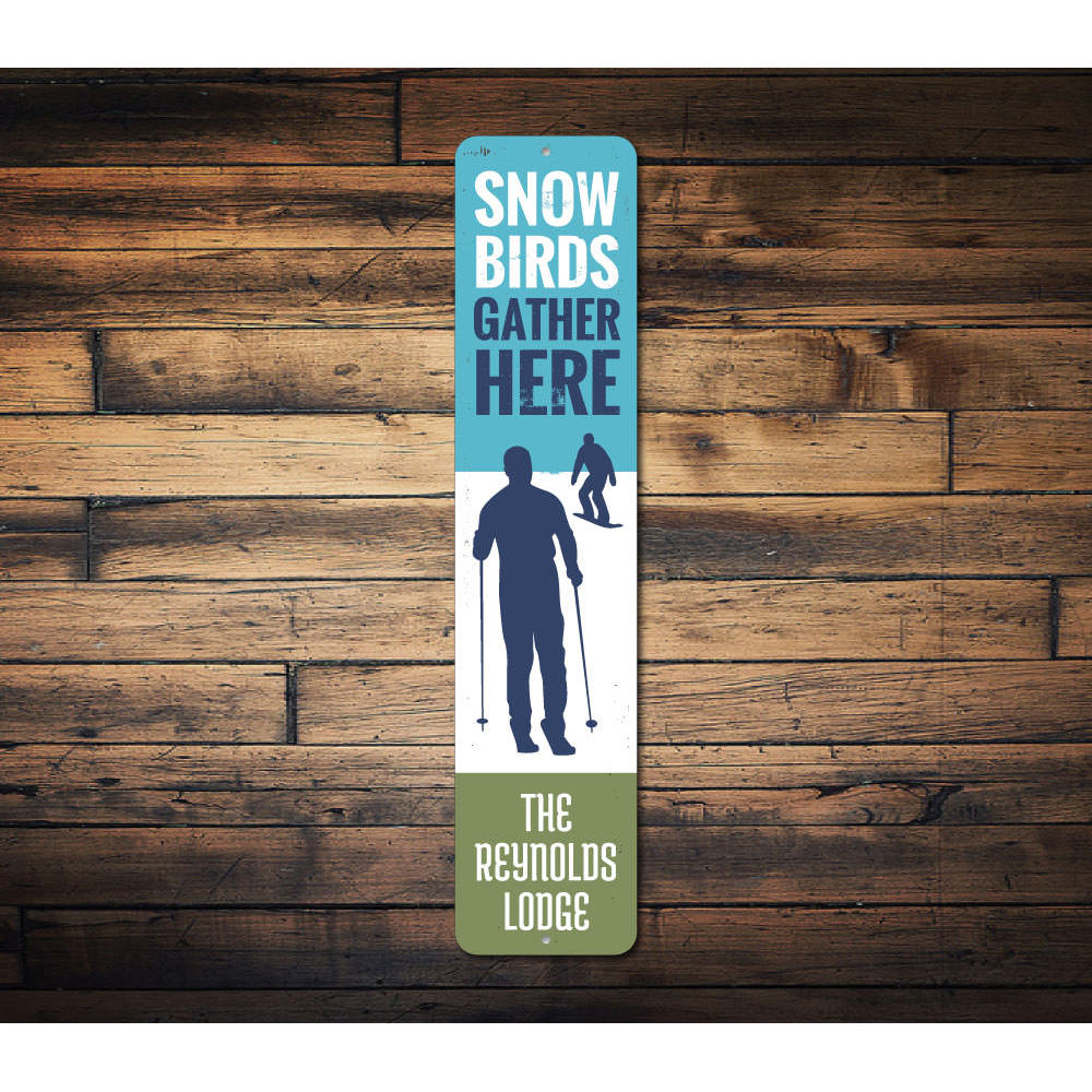 Snow Birds Gather Here Sign Aluminum Sign