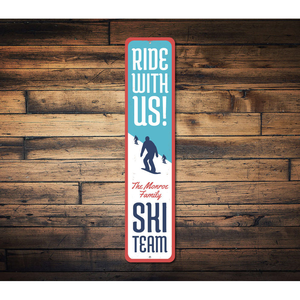 Ride With Us Skiing Sign Aluminum Sign