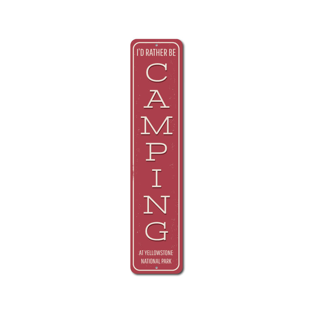 Id Rather Be Camping Vertical Sign Aluminum Sign
