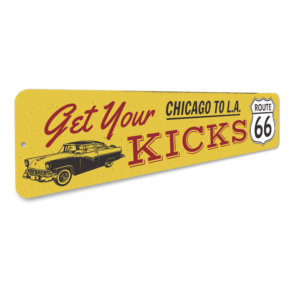 Get Your Kicks On Route 66 Sign Aluminum Sign