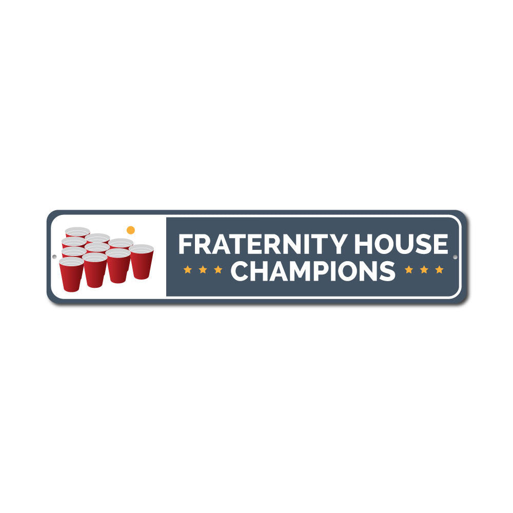 Fraternity House Champs Sign Aluminum Sign
