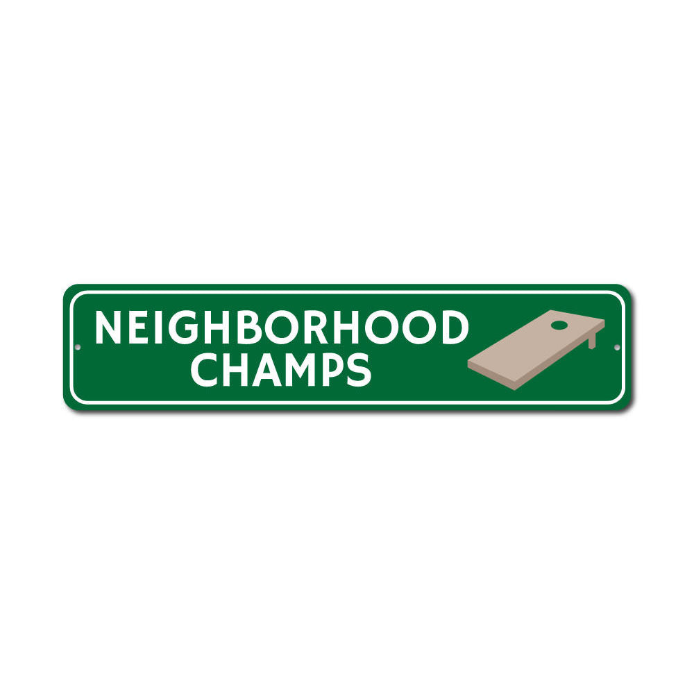 Neighborhood Champs Sign Aluminum Sign