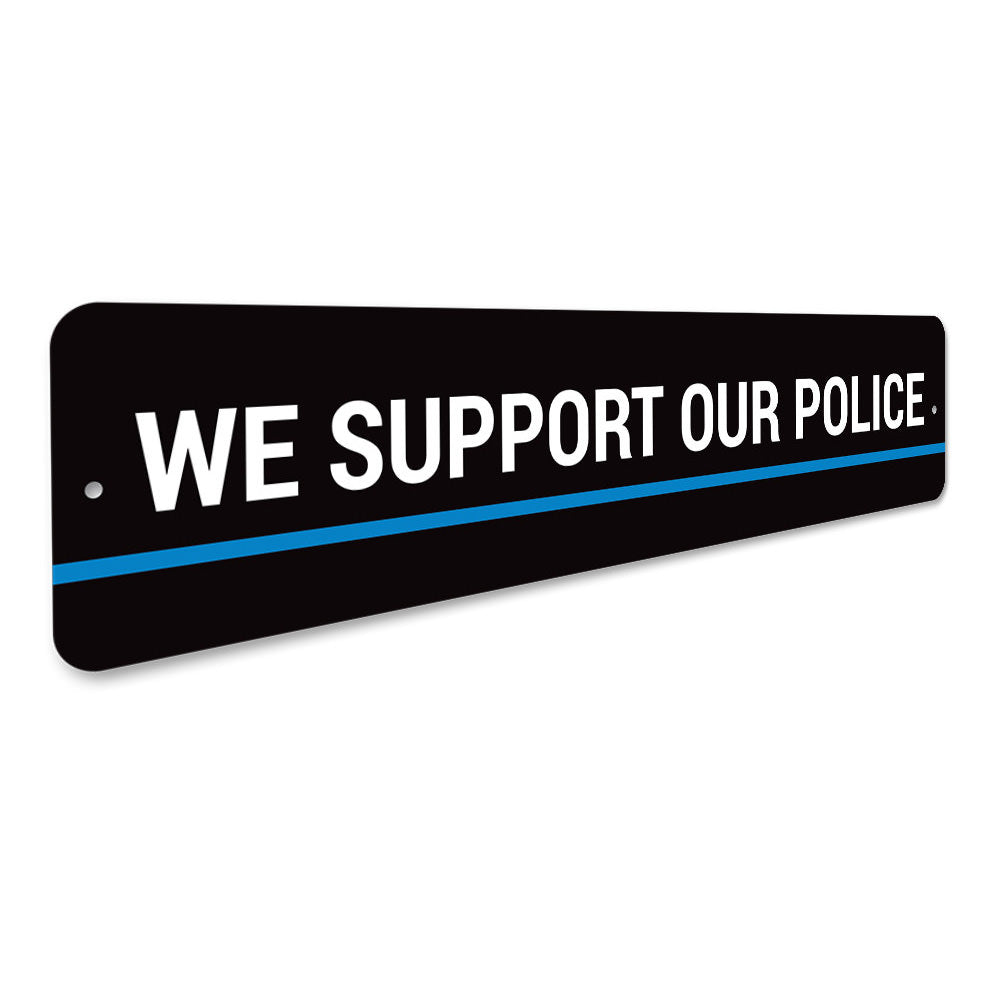 We Support Our Police Sign Aluminum Sign