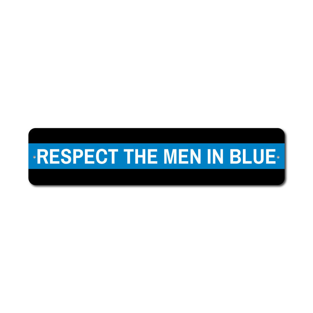 Respect the Men in Blue Aluminum Sign
