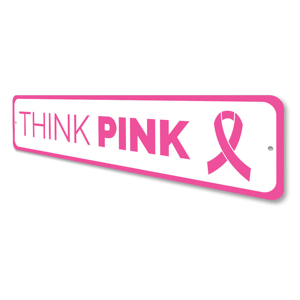 Think Pink Sign Aluminum Sign