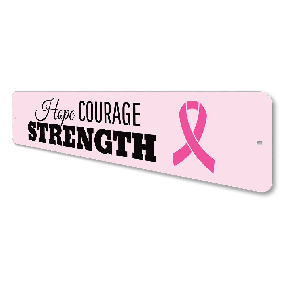 Hope Courage Strength Sign Aluminum Sign
