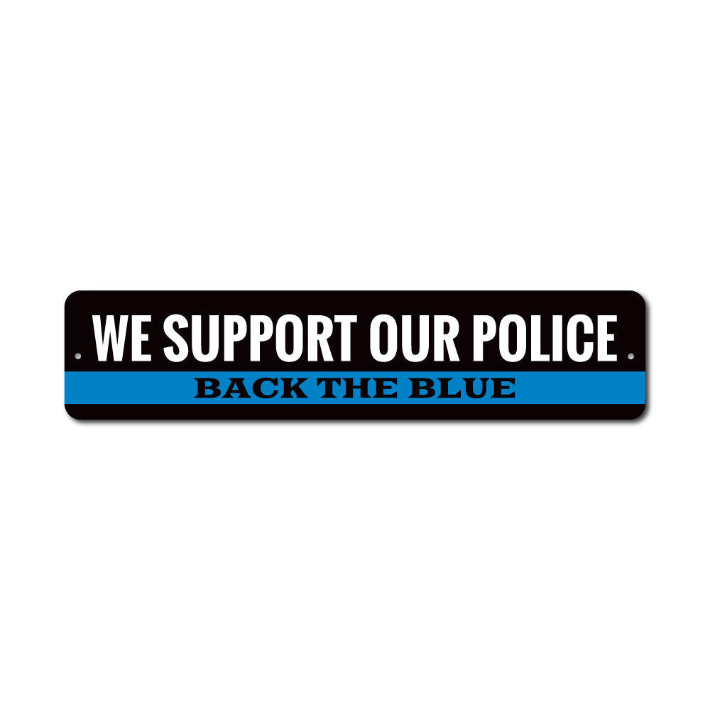 Police Support Back the Blue Sign Aluminum Sign