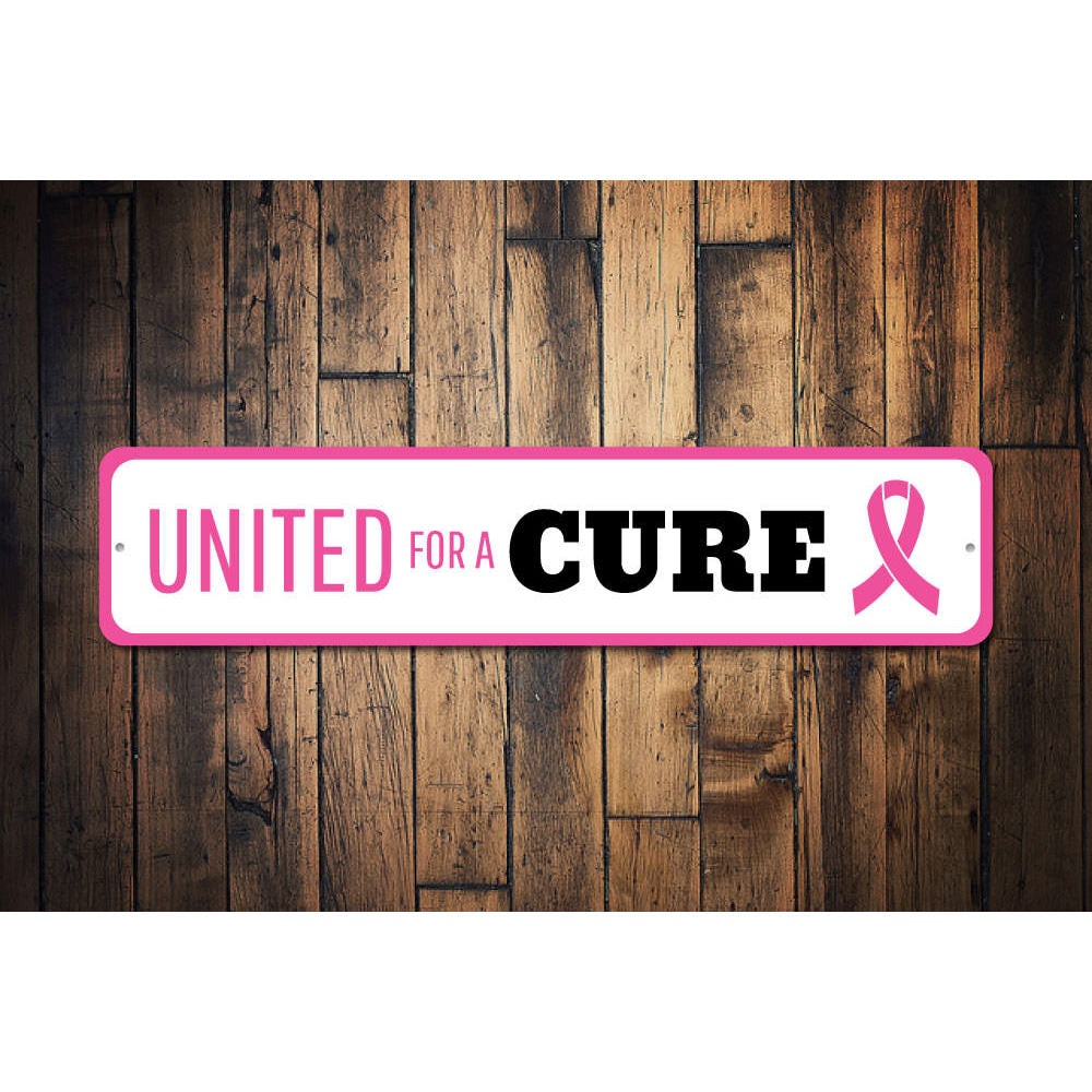 United For A Cure Sign Aluminum Sign