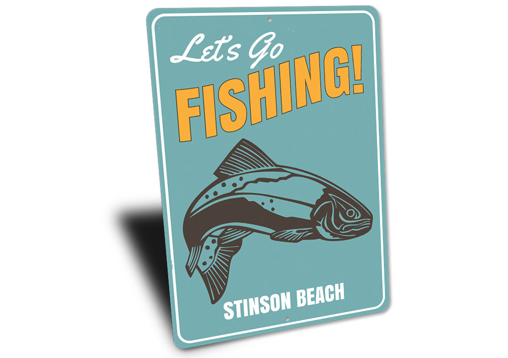 Lets Go Fishing Location Sign Aluminum Sign