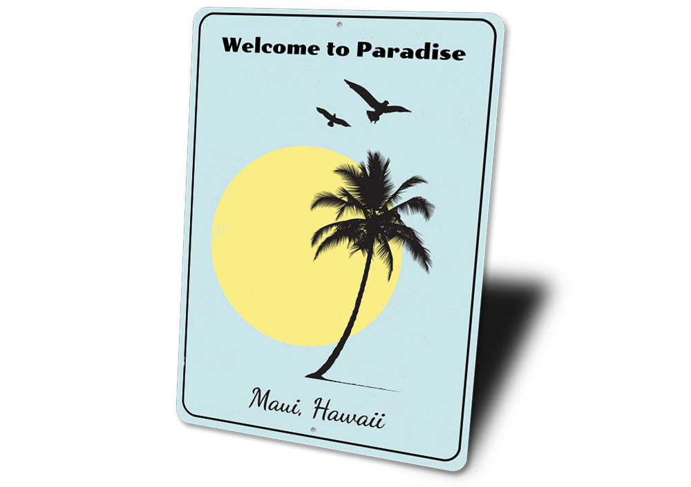 Welcome to Paradise Sign Aluminum Sign