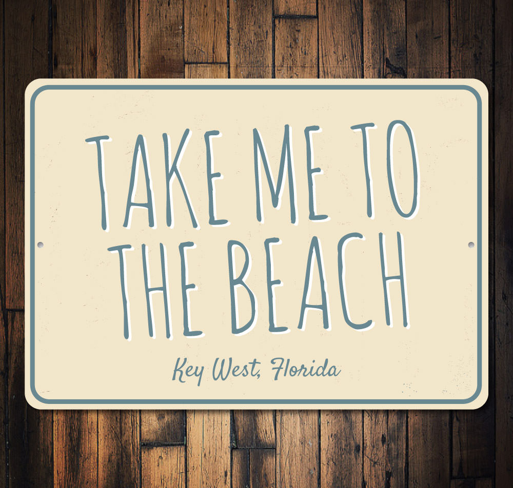 Take Me To The Beach Sign Aluminum Sign