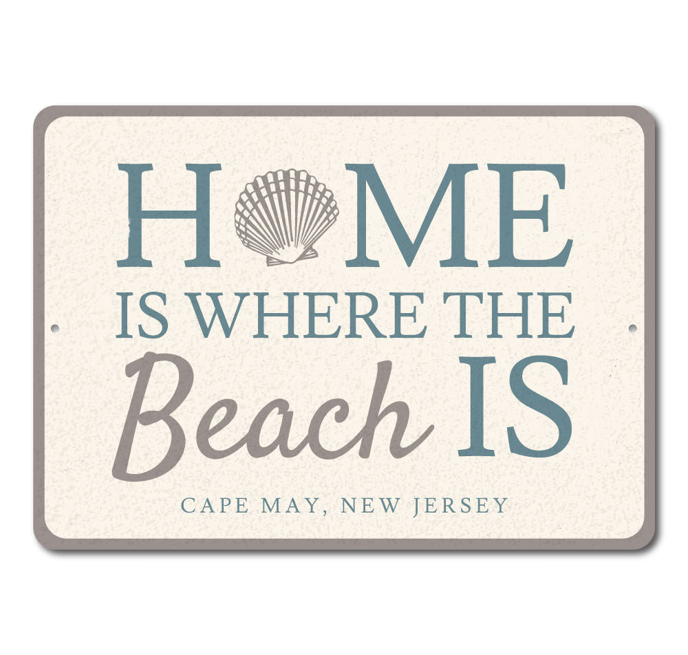 Home Is Where The Beach Is Sign Aluminum Sign