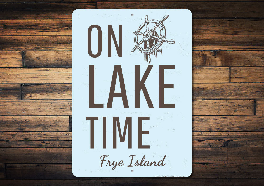 On Lake Time Wheel Sign Aluminum Sign
