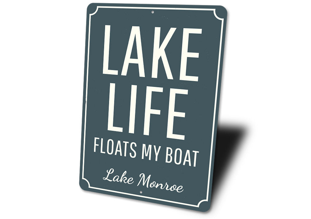 Lake Life Floats My Boat Sign Aluminum Sign