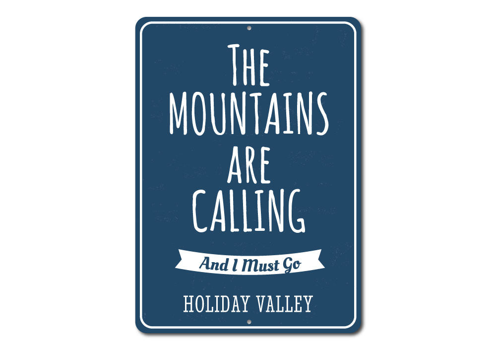 Mountains Are Calling and I Must Go Sign Aluminum Sign