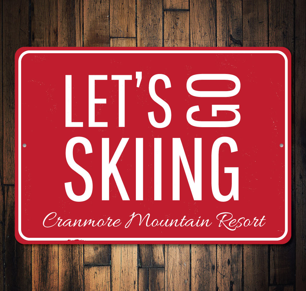Ski Resort Lets Go Skiing Sign Aluminum Sign
